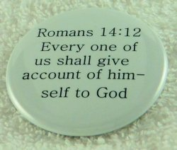 Every one of us shall give account of himself to God.