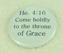 Hebrews 4:16 Come boldly to the throne of Grace