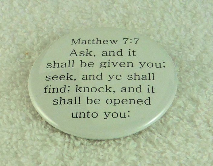 Ask, and it shall be given you; seek, and ye shall find: - Click Image to Close