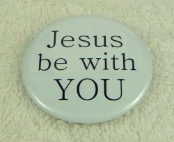 Jesus be with YOU