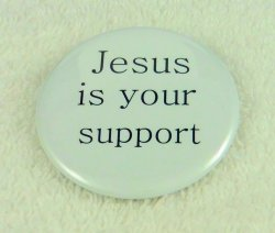 Jesus is your support