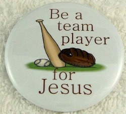 BE A TEAM PLAYER FOR JESUS BUTTON