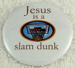 Jesus is a slam dunk