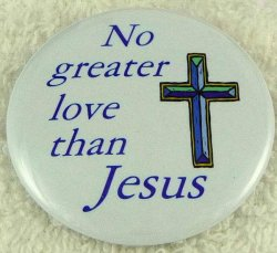 No greater love than Jesus