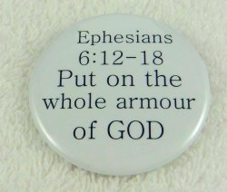 Ephesians 6:12-18-Put on the whole armour of God