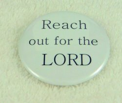 Reach out for the Lord