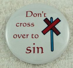 Don't cross over to sin