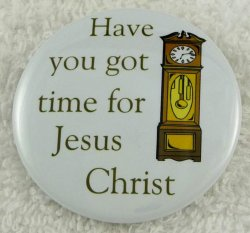 Have you got time for Jesus Christ