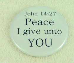 John 14:27 Peace I give unto YOU