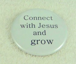 Connect with Jesus and grow