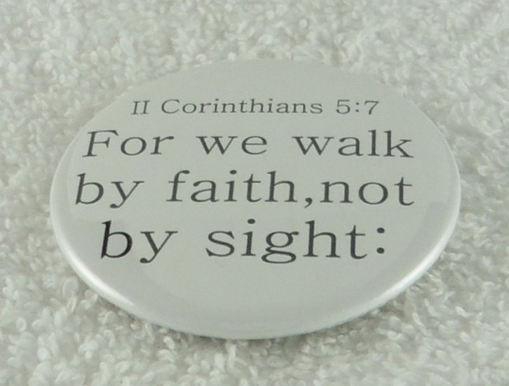 For we walk by faith, not by sight: - Click Image to Close